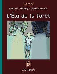Laëtitia Trigory et Anna Castells - L'élu de la forêt.