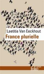 Laetitia Van Eeckhout - France plurielle - Le défi de l'égalité réelle.