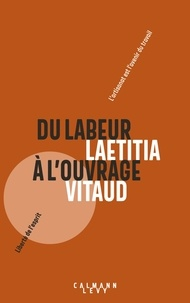 Livres téléchargeables gratuitement au format pdf Du labeur à l'ouvrage  - Pourquoi l'artisanat est le futur du travail 9782702165591 (French Edition) par Laetitia Vitaud ePub PDB PDF