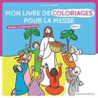 Laëtitia Zink - Mon livre de coloriages pour la messe année C - Evangiles des dimanches et fêtes, année C.