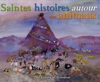 Laetitia Zink - Saintes histoires autour des animaux.