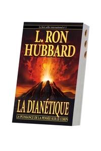 Lafayette ronald Hubbard - La dianetique - La puissance de la pensée sur le corps.