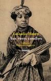 Lafcadio Hearn - Aux vents des Caraïbes - Deux années dans les Antilles françaises.