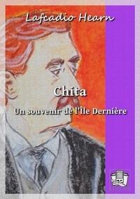 Lafcadio Hearn et Marc Logé - Chita - Un souvenir de l'Ile Dernière.