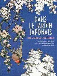 Lafcadio Hearn - Dans le jardin japonais - Un livre à colorier.