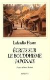 Lafcadio Hearn - Ecrits sur le bouddhisme japonais.
