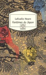 Lafcadio Hearn - Fantômes du Japon.