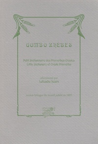 Lafcadio Hearn - Gombo Zhèbes - Petit dictionnaire des proverbes créoles : Little Dictionary of Creole Proverbs.