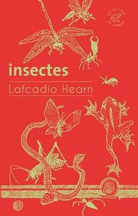 Lafcadio Hearn - Insectes.