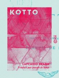 Lafcadio Hearn et Joseph de Smet - Kotto.