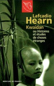 Lafcadio Hearn - Kwaidan ou Histoires et études de choses étranges.