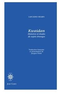 Lafcadio Hearn - Kwaidan - Histoires et études de sujets étranges.