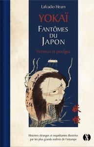 Lafcadio Hearn - Yokai - Fantômes du Japon - Horreurs et prodiges - Histoires étranges et inquiétantes illustrées par les plus grands maîtres de l'estampe.