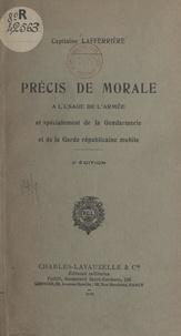 Lafferrière - Précis de morale - À l'usage de l'Armée et spécialement de la Gendarmerie et de la Garde républicaine mobile.