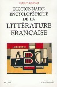 Laffont et  Bompiani - Dictionnaire encyclopédique de la littérature française - Edition 1999.