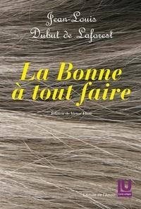 Laforest dubut De - La Bonne à tout faire de Jean-Louis Dubut de Laforest.