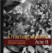 Lagarde Michel - DRAMAGRAPHIES Acte II.