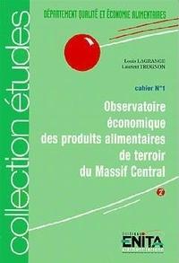 Lagrange - Observatoire économique des produits alimentaires de terroir du Massif central.