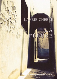 Lahbib Chebbi - La Fêlure.