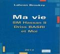 Lahcen Brouksy - Ma vie, sa Majesté Hassan II, Driss Basri et Moi.