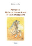 Lahcen Brouksy - Romance Moha ou Hamou Azayi et ses compagnons.