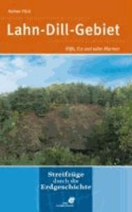 Lahn-Dill-Gebiet - Riffe, Erz und edler Marmor. Streifzüge durch die Erdgeschichte.