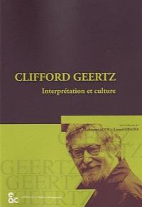 Lahouari Addi et Lionel Obadia - Clifford Geertz - Interprétation et culture.