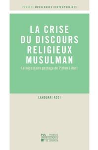 Lahouari Addi - La crise du discours religieux musulman - Le nécessaire passage de Platon à Kant.