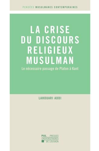 La crise du discours religieux musulman. Le nécessaire passage de Platon à Kant