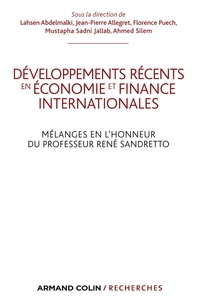 Lahsen Abdelmalki et Jean-Pierre Allegret - Développements récents en économie et finances internationales - Mélanges en l'honneur du Professeur René Sandretto.