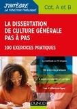 Lahsen Abdelmalki - La dissertation de culture générale pas à pas - Concours Catégories A et B - 100 exercices pratiques.