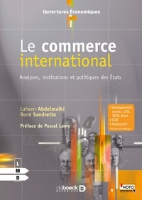 Lahsen Abdelmalki et René Sandretto - Le commerce international - Analyses, institutions et politiques des Etats.