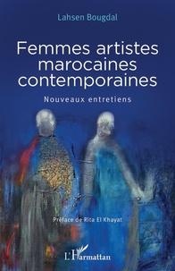 Lahsen Bougdal - Femmes artistes marocaines contemporaines - Nouveaux entretiens.