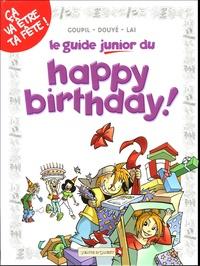 Lai et Sylvia Douyé - Le guide junior du happy birthday !.