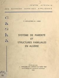 Laïd Debzi et Robert Descloitres - Système de parenté et structures familiales en Algérie.