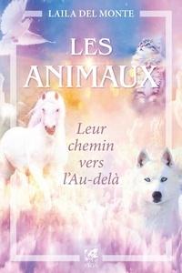 Laila Del Monte - Les animaux... leur chemin vers l'autre monde.