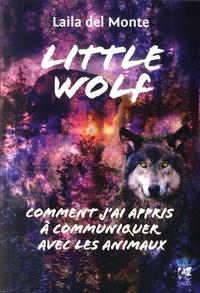 Laila Del Monte - Little wolf - Comment j'ai appris à communiquer avec les animaux.