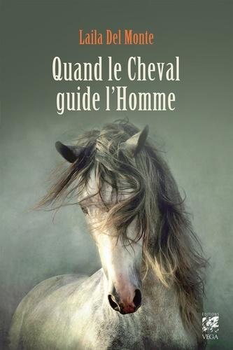 Quand le cheval guide l'homme