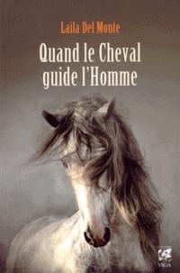 Laila Del Monte - Quand le cheval guide l'homme.