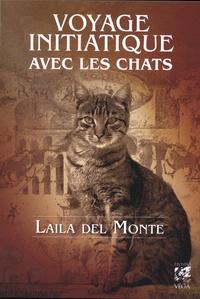 Voyage initiatique avec les chats - Laila Del Monte |