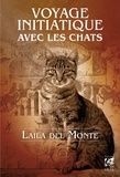 Laila Del Monte - Voyage initiatique avec les chats.