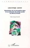 Laïla El Hajji-Lahrimi - Sémiotique de la perception dans A la recherche du temps perdu de Marcel Proust.