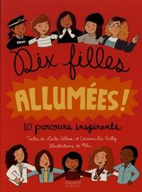 Laïla Héloua et Corinne de Vailly - Dix filles allumées ! - 10 parcours inspirants.