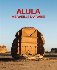Laïla Nehmé et Abdulrahman Alsuhaibani - AlUla - Merveille d'Arabie.