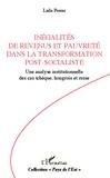 Laila Porras - Inégalités de revenus et pauvreté dans la transformation post-socialiste - Une analyse institutionnelle des cas tchèque, hongrois et russe.