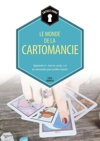 Le monde de la cartomancie - Apprendre à tirer les cartes et les interpréter pour prédire lavenir.pdf