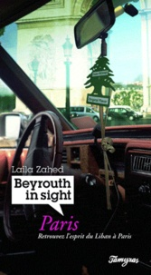 Laila Zahed - Beyrouth in sight, Paris.