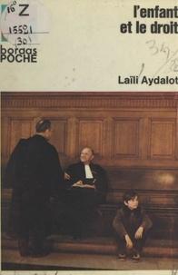 Laïli Aydalot et M. Abauzit - L'enfant et le droit.