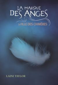Laini Taylor - La marque des anges Tome 1 : Fille des chimères.