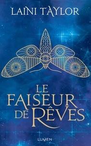 Ebook téléchargement gratuit sur carte mémoire Le faiseur de rêves Tome 1 en francais MOBI ePub iBook 9782371021655 par Laini Taylor